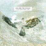 We Are The Ocean albumi kuunneltavissa