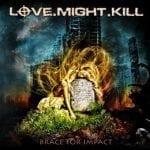 Love.Might.Kill julkaisi albumin tiedot