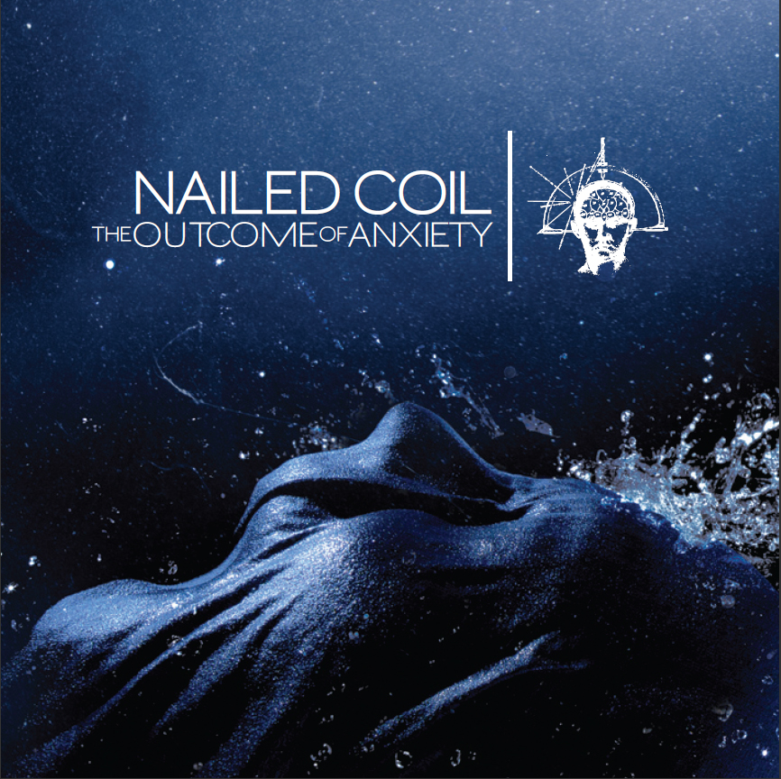 Nailed Coil – The Outcome Of Anxiety