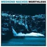 Weekend Nachos albumi kuunneltavissa