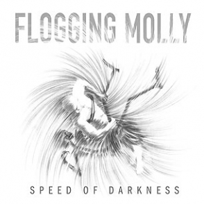 Flogging Molly – Speed Of Darkness
