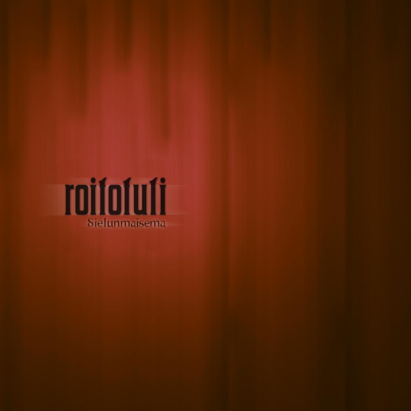 Roitotuli – Sielunmaisema