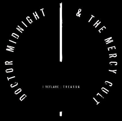 Doctor Midnight & The Mercy Cult – I Declare: Treason