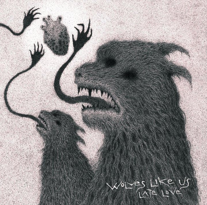 Wolves Like Us – Late Love