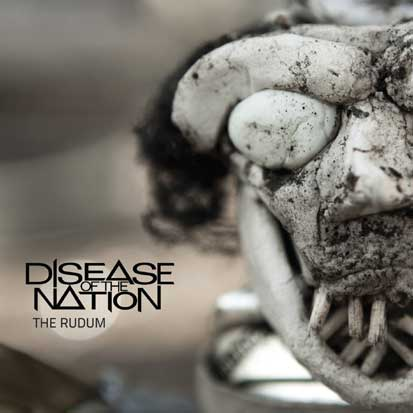 Disease Of The Nation – The Rudum