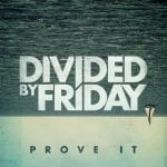 Divided By Friday EP kuunneltavissa