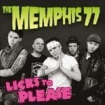 The Memphis 77 – Licks To Please