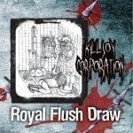Killjoy Corporation – Royal Flush Draw
