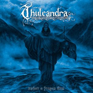 Thulcandra – Under A Frozen Sun
