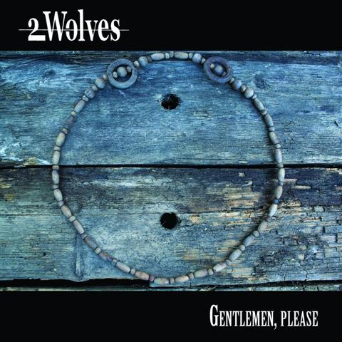 2 Wolves – Gentlemen, Please