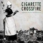 Cigarette Crossfire albumi kuunneltavissa