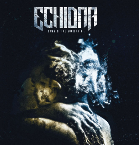 Echidna – Dawn Of The Sociopath