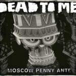 Dead To Me albumi kuunneltavissa
