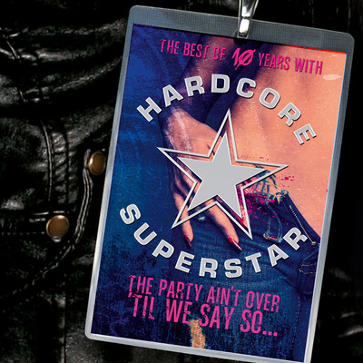 Hardcore Superstar – The Party Ain't Over 'Til We Say So (Best Of)