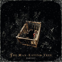 The Man-Eating Tree – Harvest