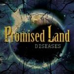 Promised Land – Diseases