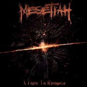 "Ennakkokuuntelu: Mesetiah – ""A Force To Recognize"""