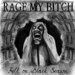 "Ennakkokuuntelu: Rage My Bitch – ""Fell On Black Season"""