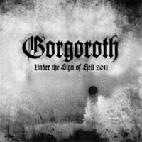 Gorgoroth – Under The Sign Of Hell 2011
