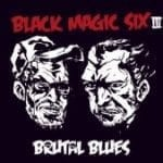 "Ennakkokuuntelu: Black Magic Six – ""Brutal Blues"""