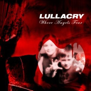 Lullacry – Where Angels Fear