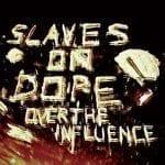 Slaves On Dopen uusi albumi kuunneltavissa