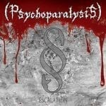 (Psychoparalysis) – Escalation