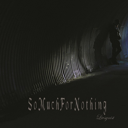 So Much For Nothing – Livsgnist