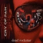 Cry Of Pain – Dead Rockstar