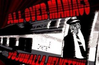 All Over Maniacs – Yöjunalla Helvettiin