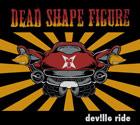 Dead Shape Figure – Deville Ride