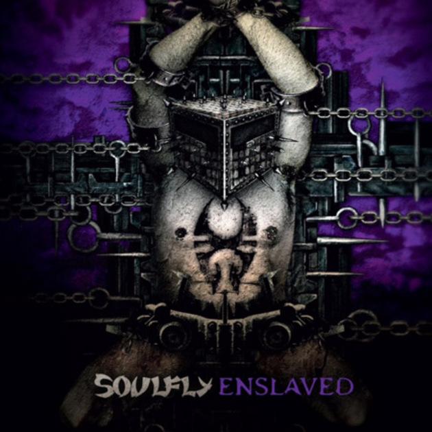 Soulfly – Enslaved
