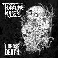 Torture Killer – I Chose Death