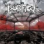 Purified – Decay