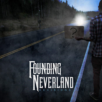 Founding Neverland – Decisions EP