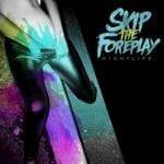 Skip The Foreplayn uusi albumi kuunneltavissa
