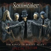 Soulhealer – The Kings Of Bullet Alley (special edition)
