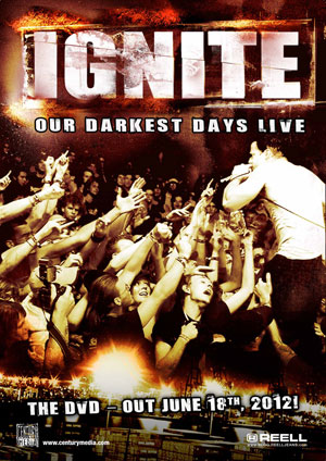 Ignite – Our Darkest Days Live