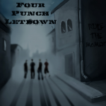 Four Punch Letdown – Rule The Moment