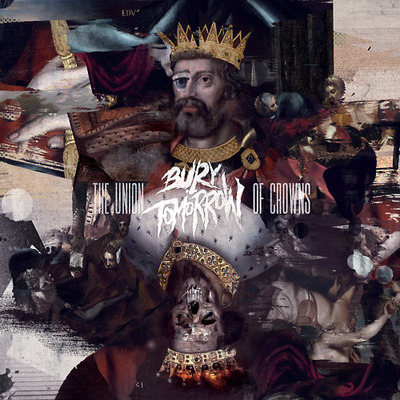 Bury Tomorrow – The Union Of Crowns