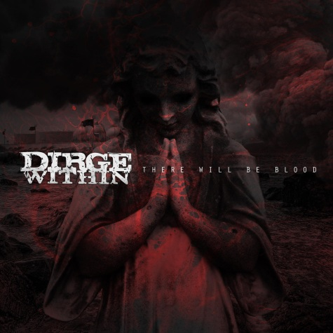 Dirge Within – There Will Be Blood