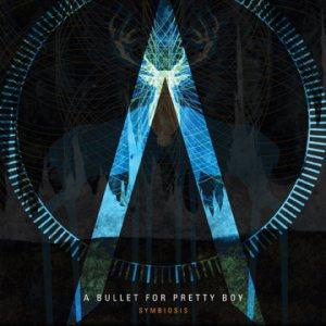 A Bullet For Pretty Boy – Symbiosis