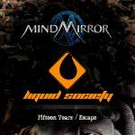 MindMirror / Liquid Society – Fifteen Years / Escape