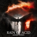 Rain Of Acid Ghost Town