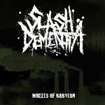 Slash Dementia – Wheels Of Babylon