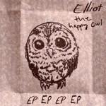 Elliot The Happy Owl – EPEPEPEP