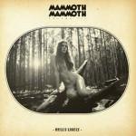 Mammoth Mammoth kiinnitetty Napalm Recordsille
