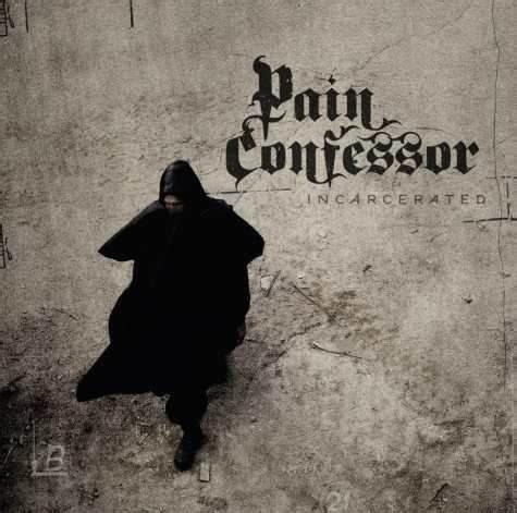 Pain Confessor – Incarcerated