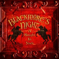 Blackmore's Night – A Knight In York