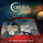 Corona Skies – To Pluto And Never Back